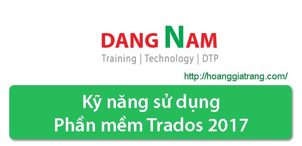Kỹ năng sử dụng phần mềm Trados 2017