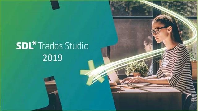 Phần mềm Trados 2019 sắp ra mắt – Trải nghiệm mới, chất lượng tốt hơn